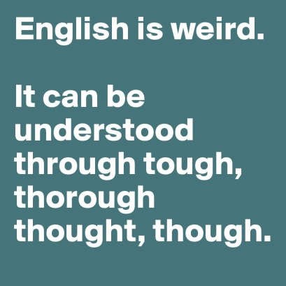 english-is-weird-it-can-be-understood-through-toug
